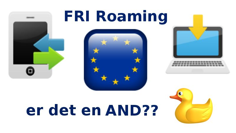 Fri Roaming – igen – Er det en and?